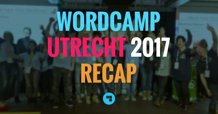 WordCamp Utrecht 2017 Recap